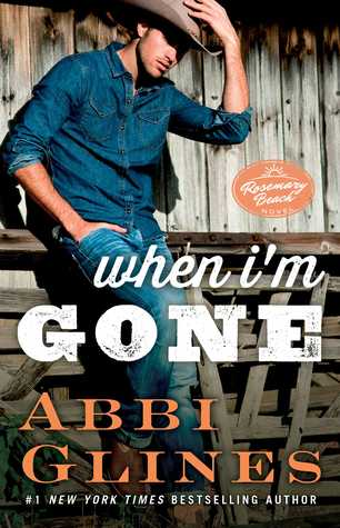 Blog Tour Review & Giveaway:  When I'm Gone – Abbi Glines
