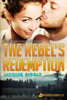 The Rebel's Redemption (Wounded Hearts, #2) by Jacquie Biggar