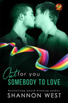 Somebody To Love (Out For You) by Shannon West