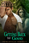 Getting Back To Good (Pickleville, 5) by April Kelley
