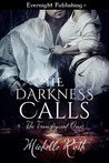 The Darkness Calls (The Transfigured Ones, #1) by Michelle Roth
