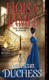 Blog Tour Review & Giveaway:  My American Duchess by Eloisa James