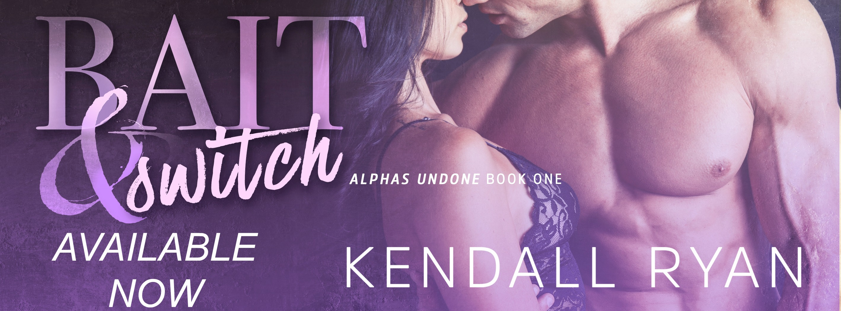 Blog Tour Guest Post:  Bait & Switch – Kendall Ryan