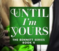 Release Blitz & Giveaway:  Until I'm Yours – Kennedy Ryan