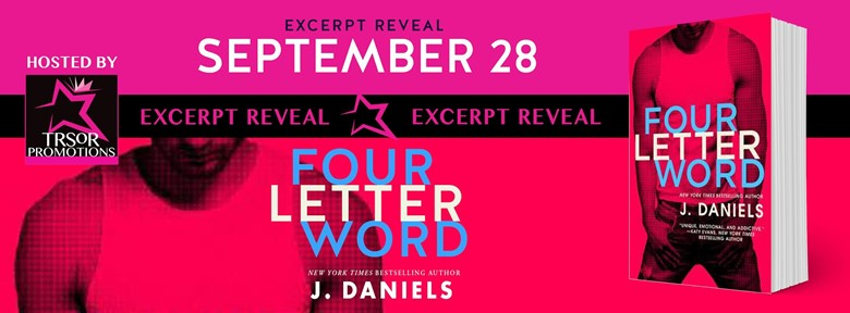 Excerpt Reveal:  Four Letter Word – J. Daniels