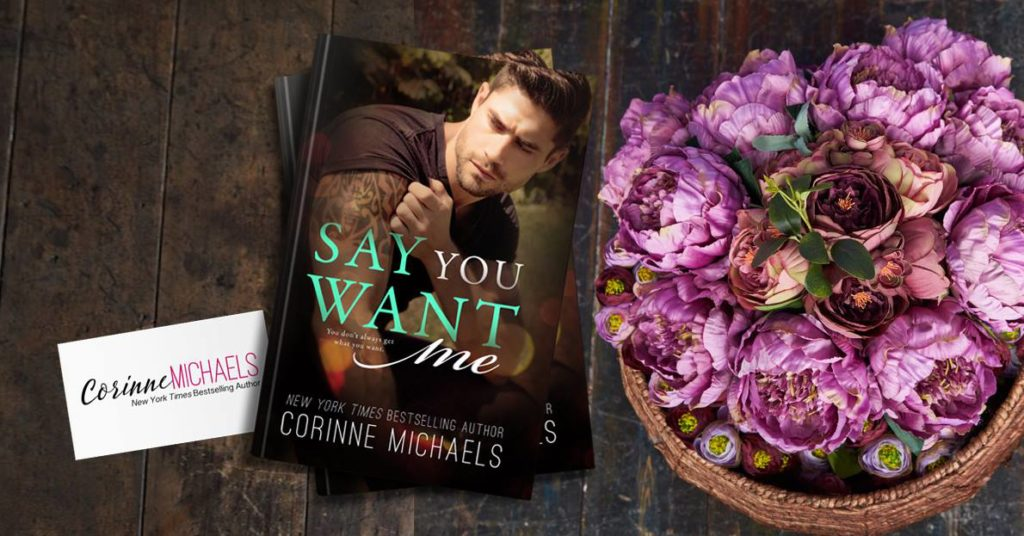 Blog Tour Review:  Say You Want Me by Corinne Michaels